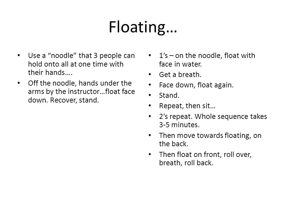 Floating… Use a noodle that 3 people can hold onto all at one time with their hands….