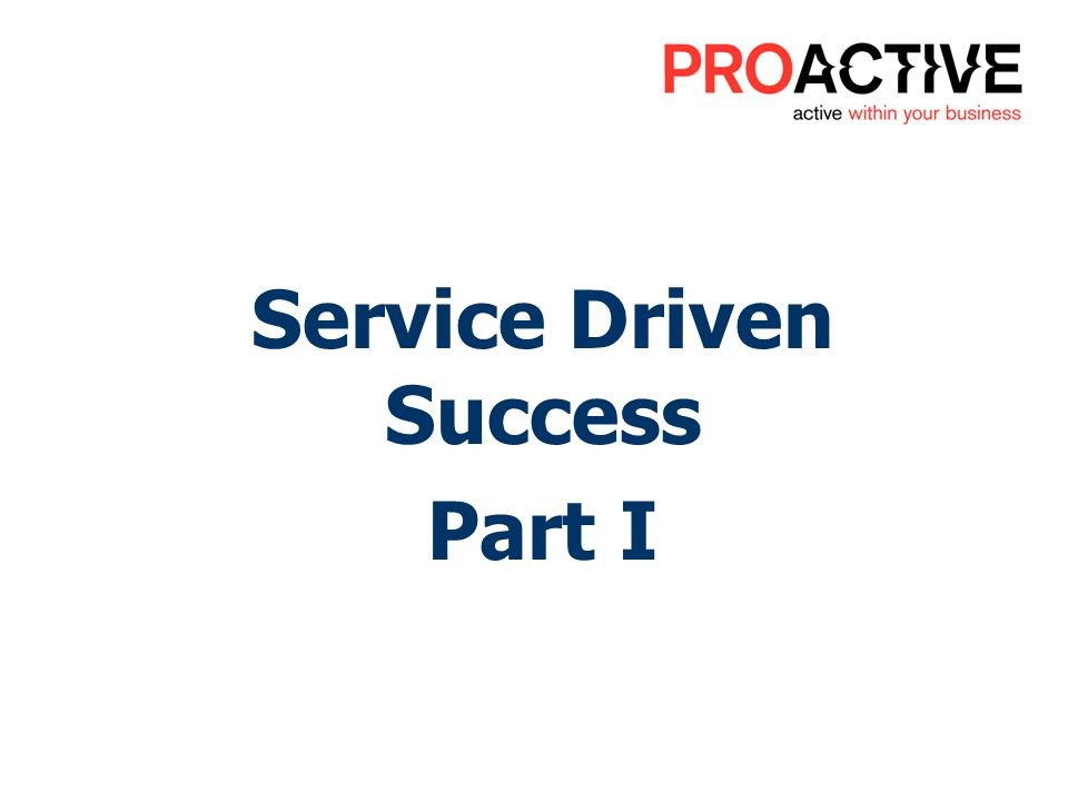 Service Driven Success Part I