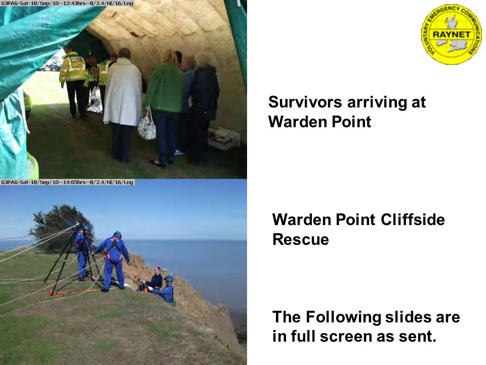 Survivors arriving at Warden Point Warden Point Cliffside Rescue The Following slides are in full screen as sent.