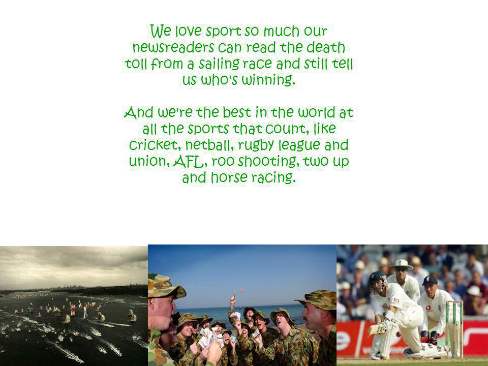 We love sport so much our newsreaders can read the death toll from a sailing race and still tell us who s winning.