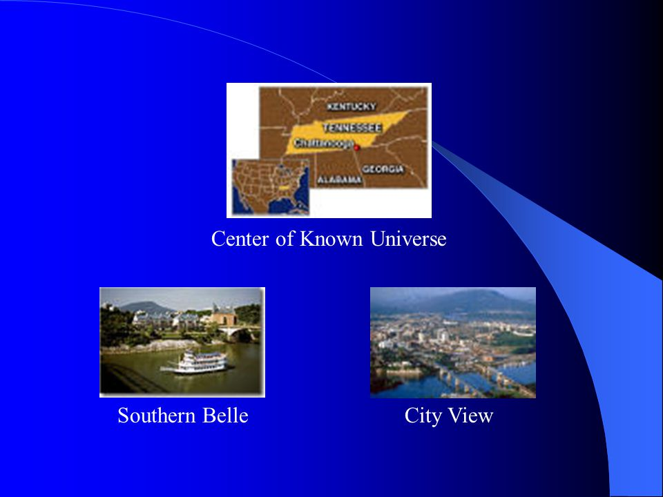 Southern BelleCity View Center of Known Universe