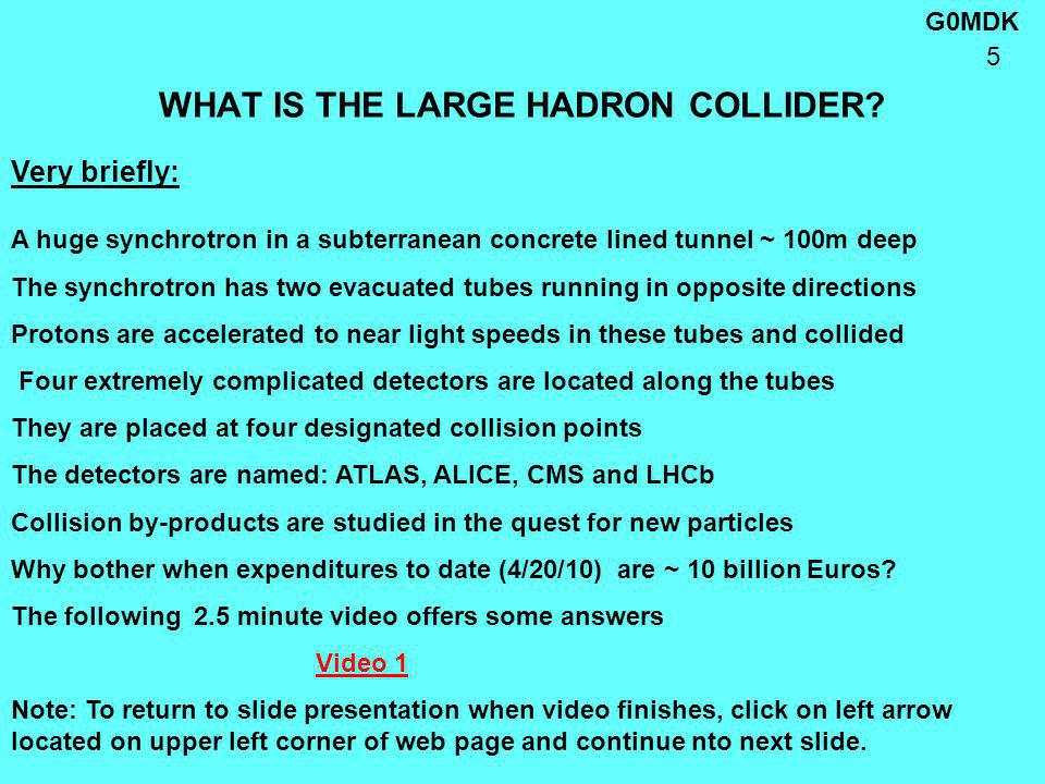 G0MDK 5 WHAT IS THE LARGE HADRON COLLIDER.