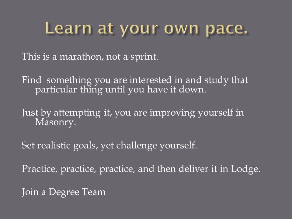 This is a marathon, not a sprint.