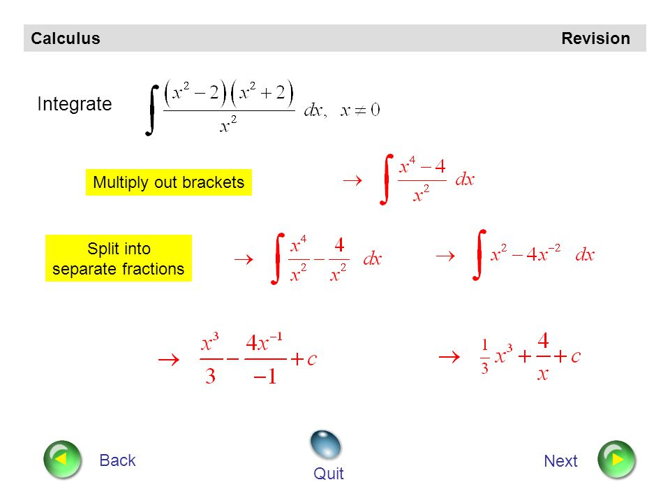 Calculus Revision Back Next Quit A curve for which passes through the point Find y in terms of x. Use the point