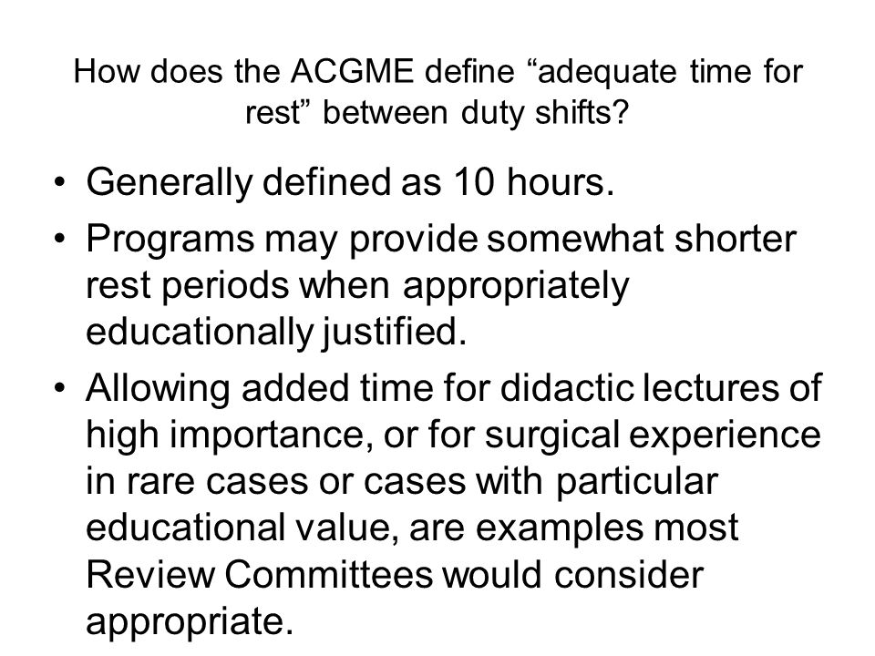 How does the ACGME define adequate time for rest between duty shifts.