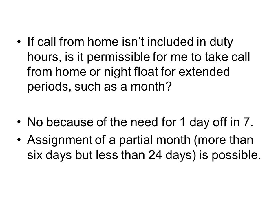 If call from home isnt included in duty hours, is it permissible for me to take call from home or night float for extended periods, such as a month? N