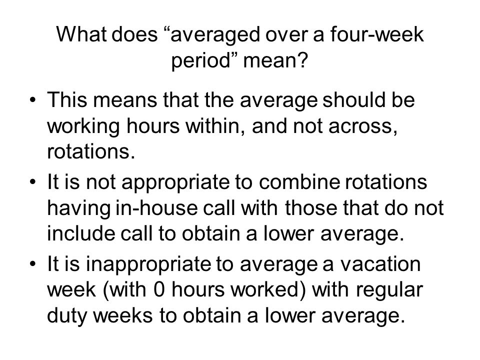 What does averaged over a four-week period mean.