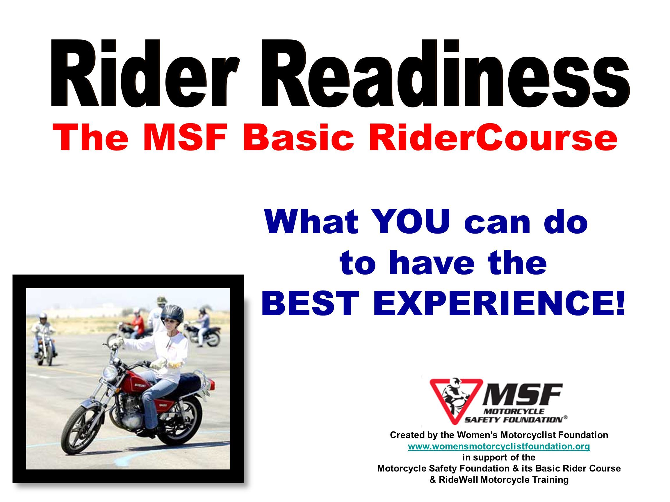 The MSF Basic RiderCourse What YOU can do to have the BEST EXPERIENCE.