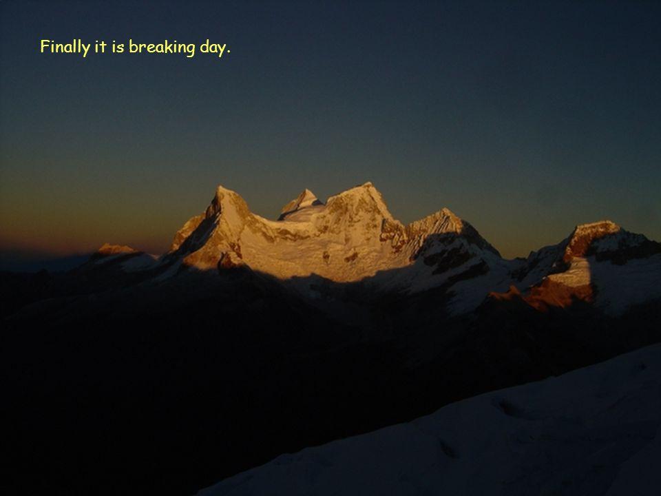 Finally it is breaking day.