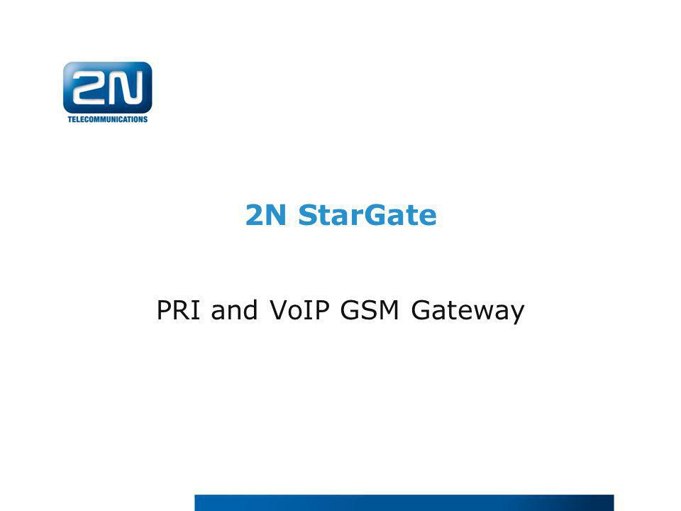 2N StarGate PRI and VoIP GSM Gateway