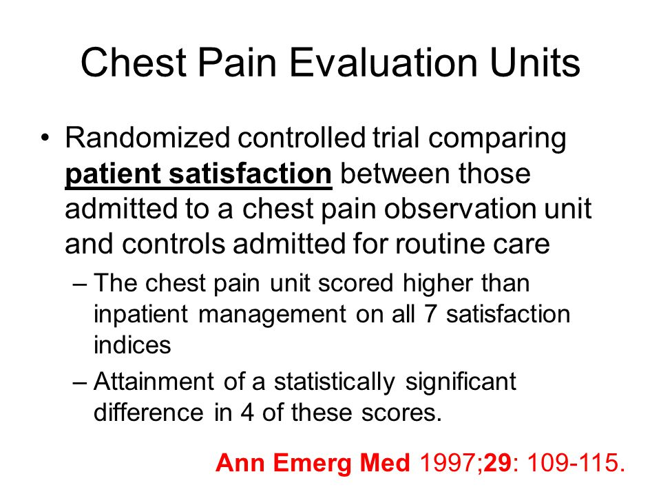 Chest Pain Evaluation Units Randomized controlled trial comparing patient satisfaction between those admitted to a chest pain observation unit and con