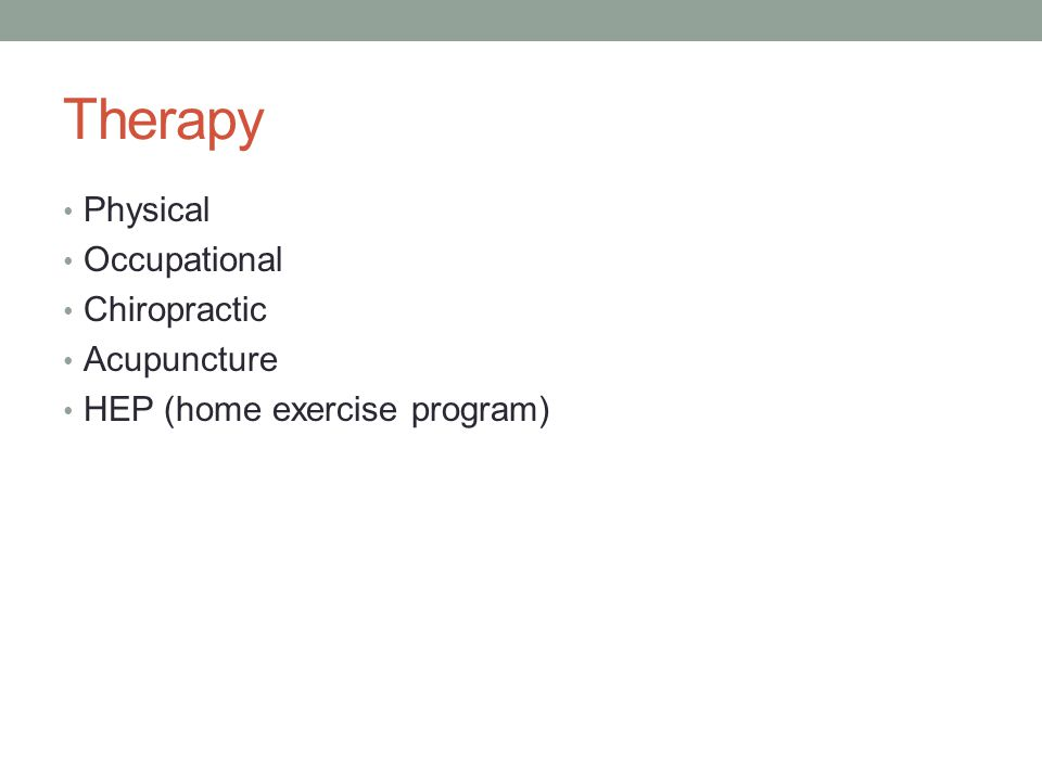 Therapy Physical Occupational Chiropractic Acupuncture HEP (home exercise program)