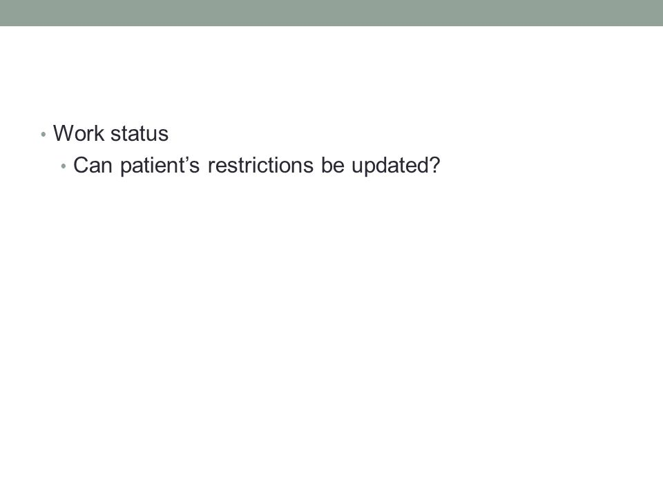 Work status Can patients restrictions be updated?