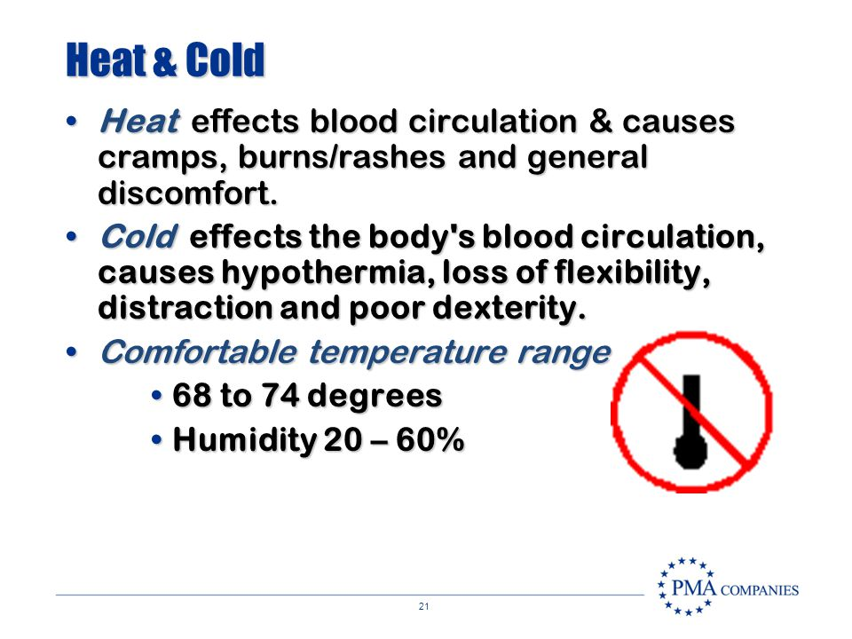 Temperature Extremes Extreme heat or cold may place stress on tissues. Risk Factors
