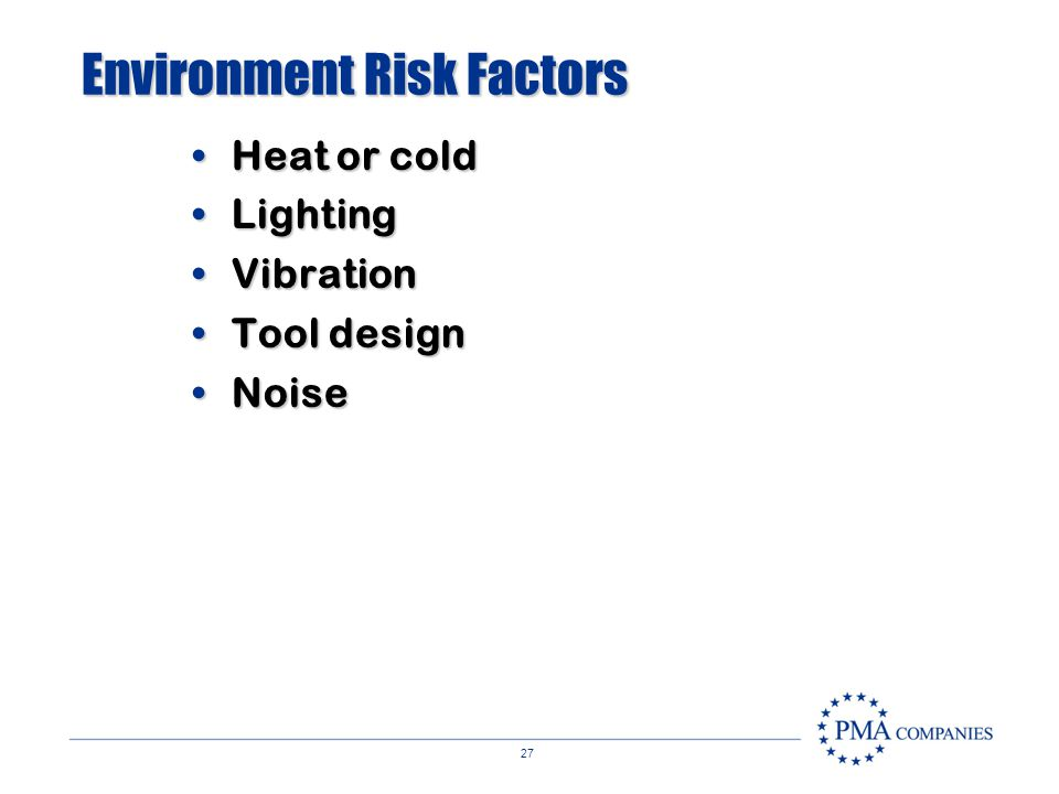 26 MSDs are caused by »Bending »Climbing »Crawling »Reaching »Twisting »Overexertion »Repetitive Exposure