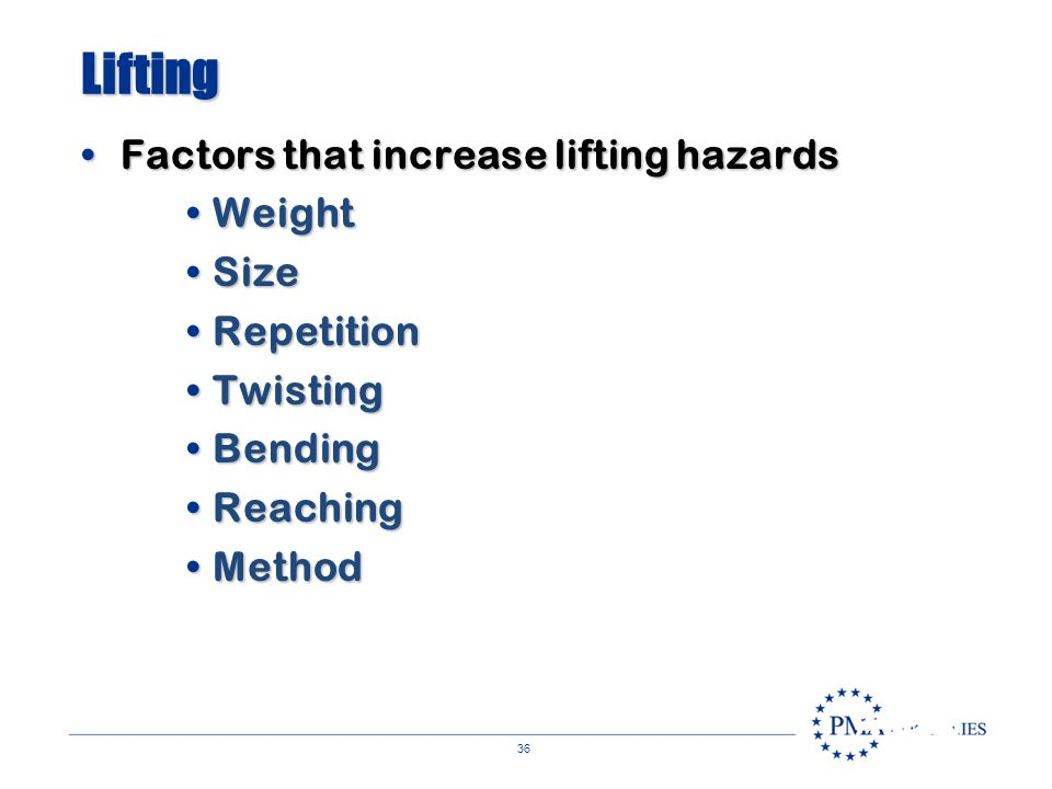35 Gripping Factors that increase gripping hazardsFactors that increase gripping hazards Bent wristBent wrist Surface areaSurface area Surface frictio