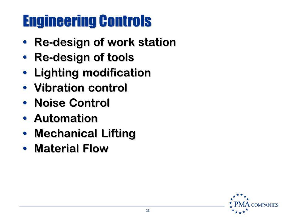37 Hazard Controls Engineering Controls Work Practice Controls