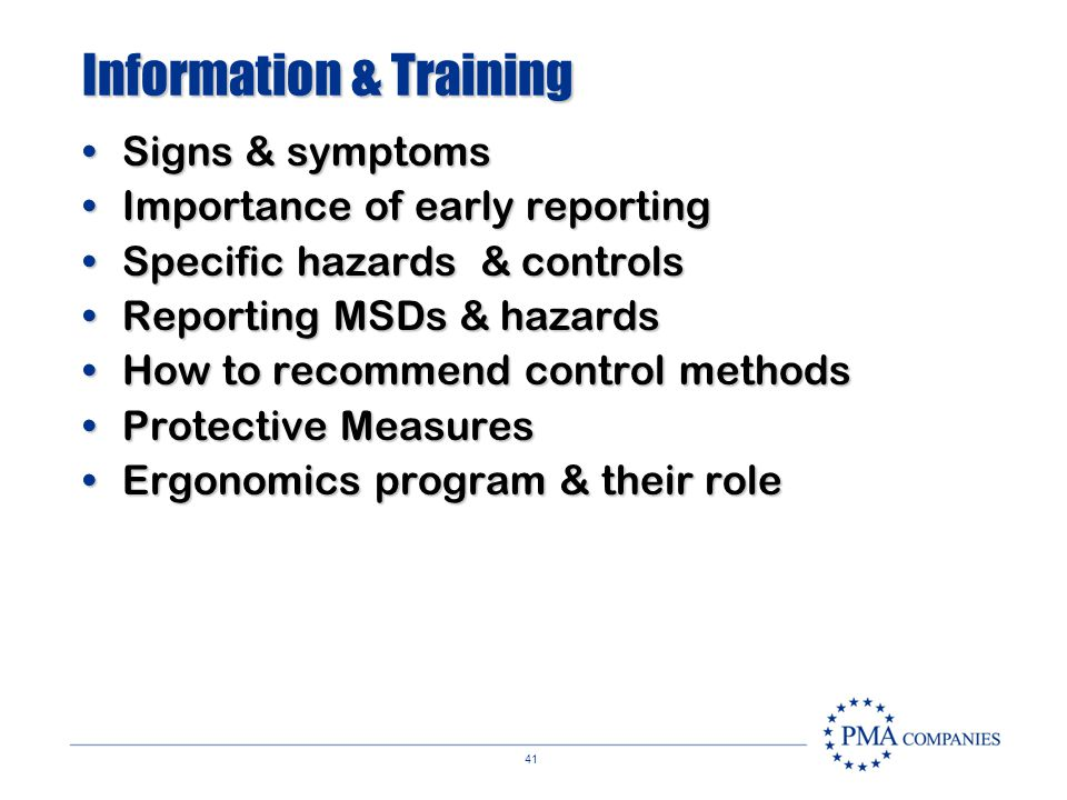 40 Hazard Identification Reports of signs, symptoms & hazards Recommendations from employees & supervisors Records review of existing safety & health