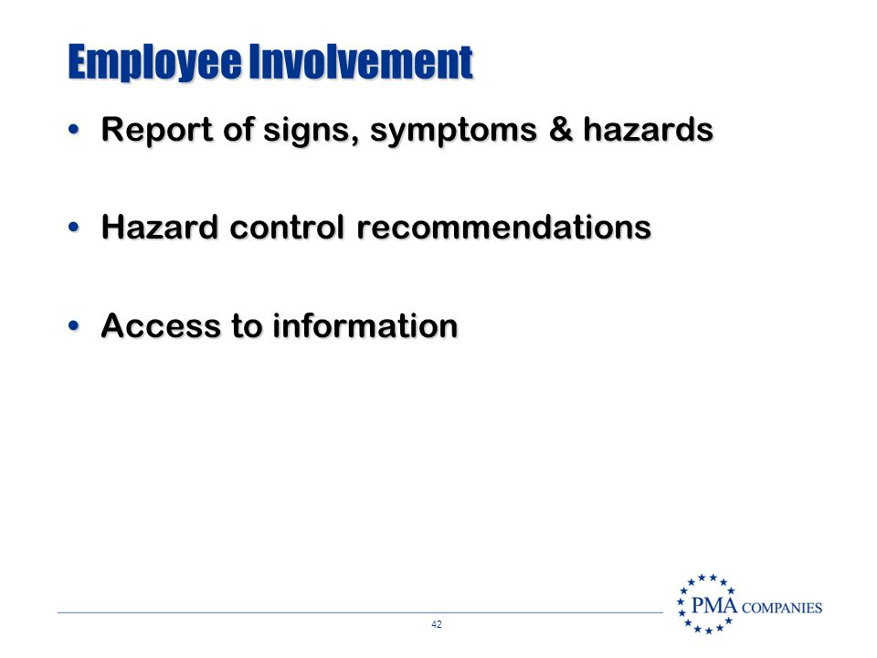 41 Information & Training Signs & symptomsSigns & symptoms Importance of early reportingImportance of early reporting Specific hazards & controlsSpeci