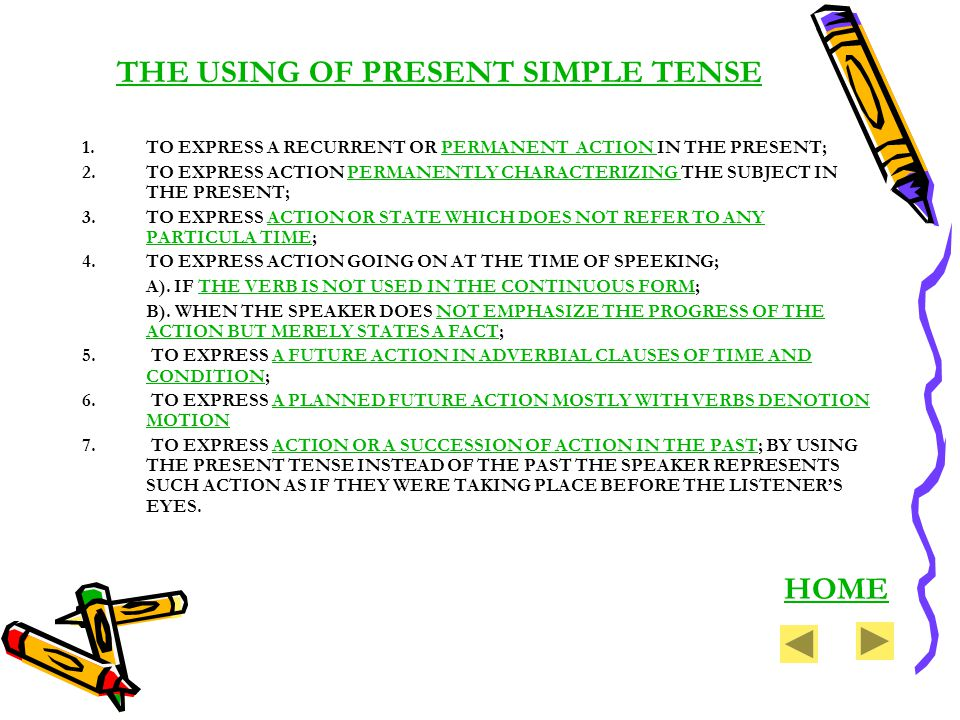 THE USING OF PRESENT SIMPLE TENSE 1.TO EXPRESS A RECURRENT OR PERMANENT ACTION IN THE PRESENT;PERMANENT ACTION 2.TO EXPRESS ACTION PERMANENTLY CHARACT