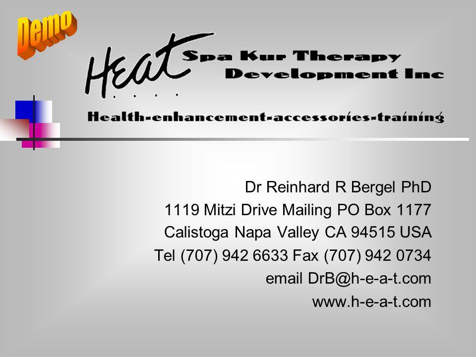 Dr Reinhard R Bergel PhD 1119 Mitzi Drive Mailing PO Box 1177 Calistoga Napa Valley CA 94515 USA Tel (707) 942 6633 Fax (707) 942 0734 email DrB@h-e-a