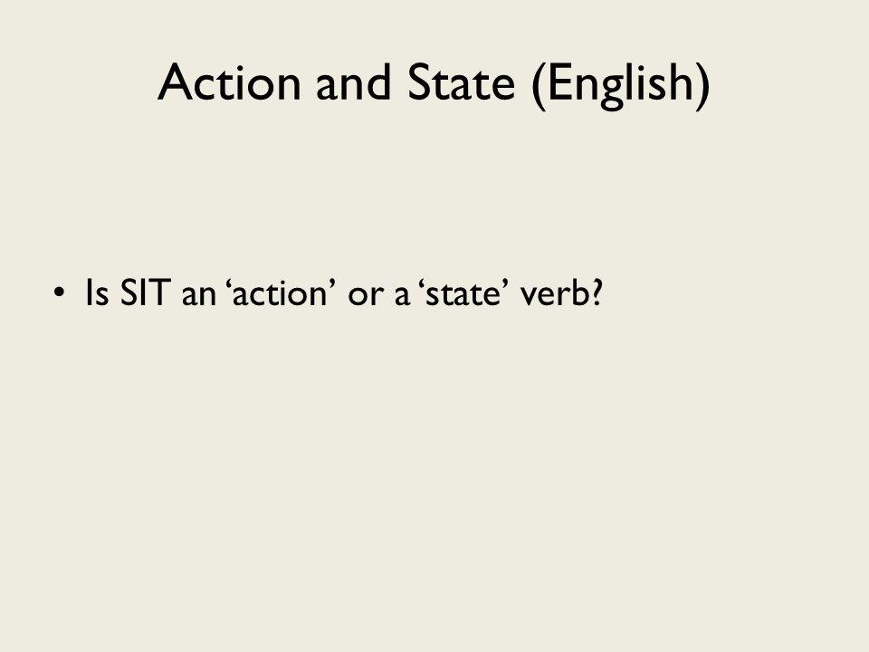 Action and State (English) Is SIT an action or a state verb