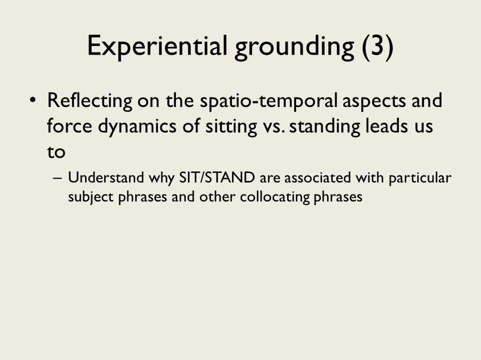 Experiential grounding (3) Reflecting on the spatio-temporal aspects and force dynamics of sitting vs.