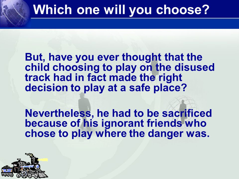 Which one will you choose? But, have you ever thought that the child choosing to play on the disused track had in fact made the right decision to play