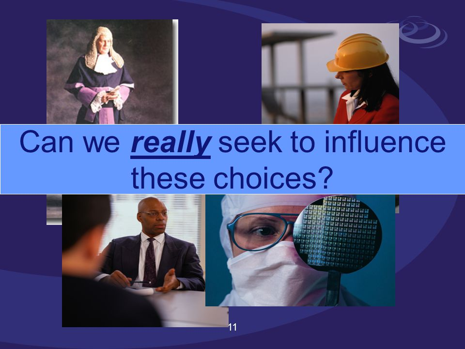 11 Can we really seek to influence these choices