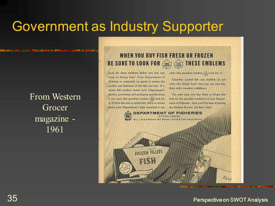 Perspective on SWOT Analysis 35 Government as Industry Supporter From Western Grocer magazine - 1961