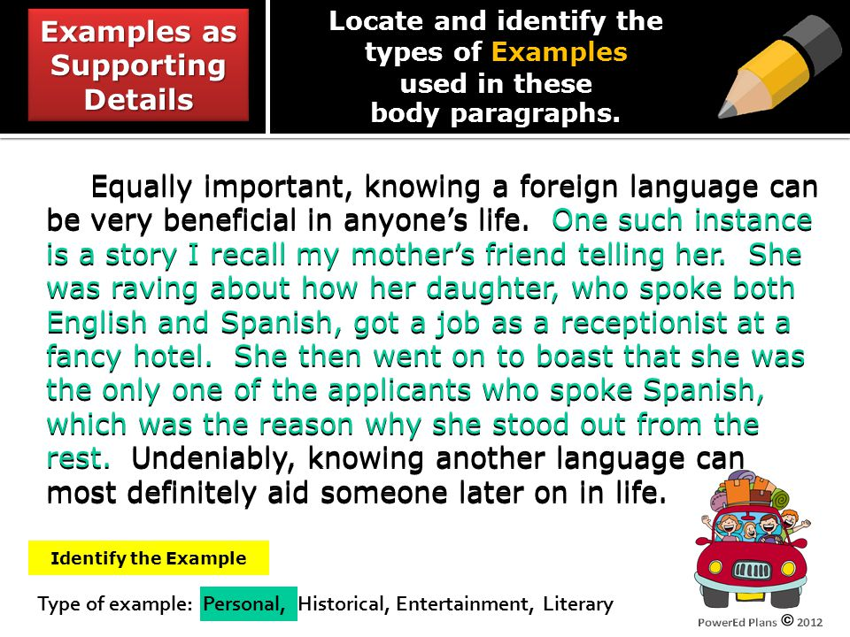 Type of example: Personal, Historical, Entertainment, Literary Equally important, knowing a foreign language can be very beneficial in anyones life.