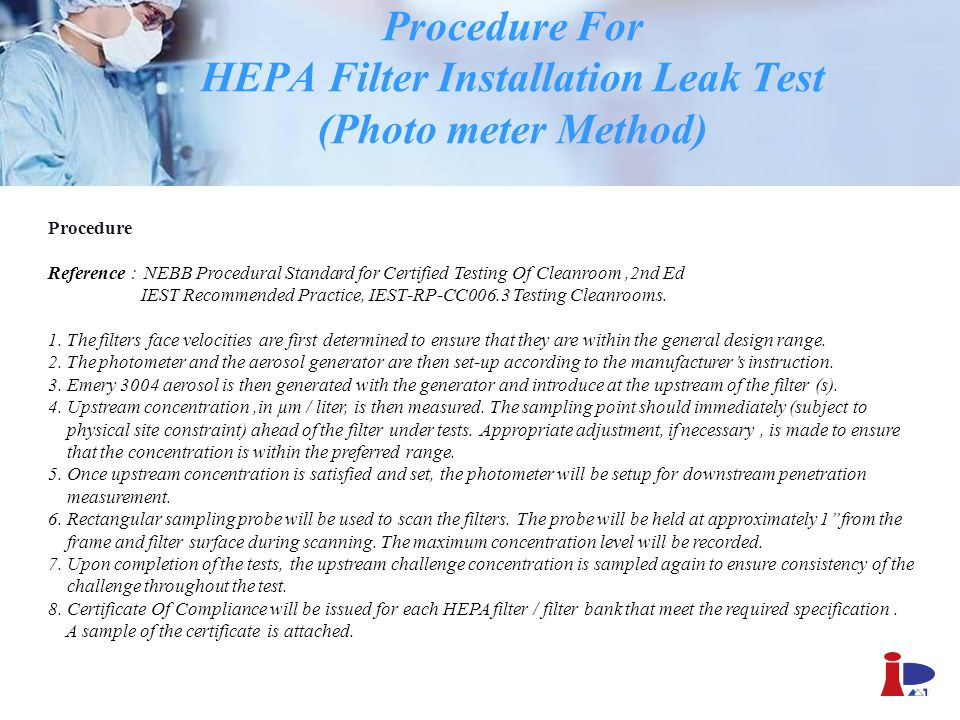 Procedure For HEPA Filter Installation Leak Test (Photo meter Method) Procedure Reference : NEBB Procedural Standard for Certified Testing Of Cleanroo