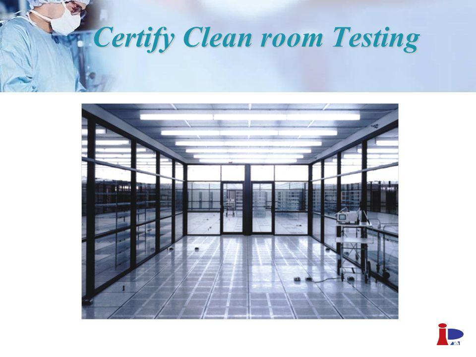 Certify Clean room Testing