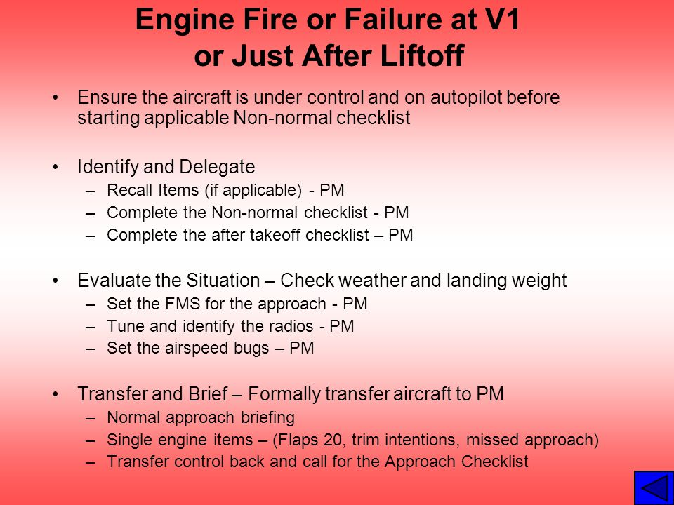Engine Fire or Failure at V1 or Just After Liftoff Ensure the aircraft is under control and on autopilot before starting applicable Non-normal checkli