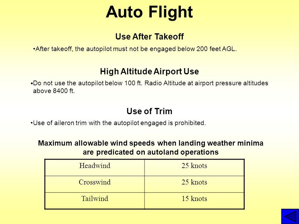 Auto Flight Maximum allowable wind speeds when landing weather minima are predicated on autoland operations Headwind25 knots Crosswind25 knots Tailwin