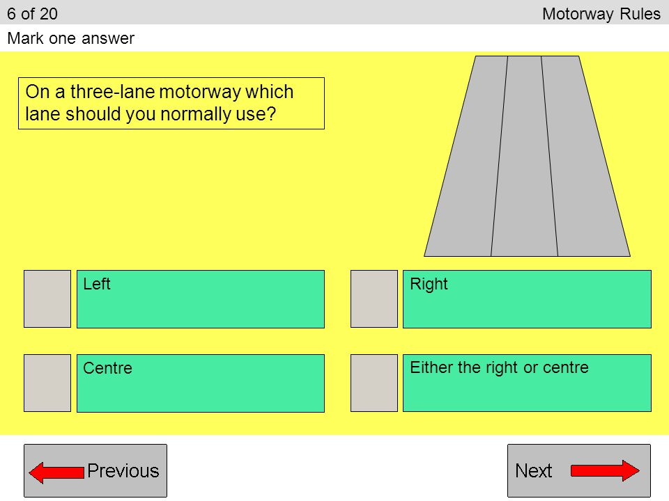 Because there is space available to turn round if you need to To build up a speed similar to traffic on the motorway To allow you direct access to the overtaking lanes Because you can continue on the hard shoulder 5 of 20Motorway Rules Mark one answer You are joining a motorway.
