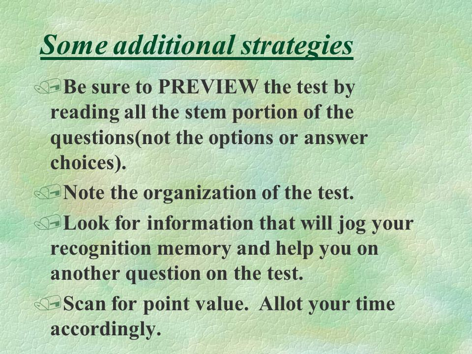 Suggested Strategies for Objective Tests The following exercise will help you take advantage of the clues within the test