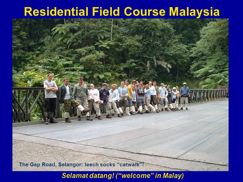 Residential Field Course Malaysia Selamat datang.