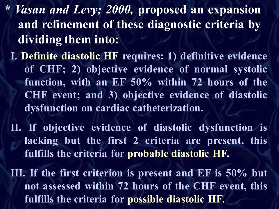 * Vasan and Levy; 2000, proposed an expansion and refinement of these diagnostic criteria by dividing them into: I.