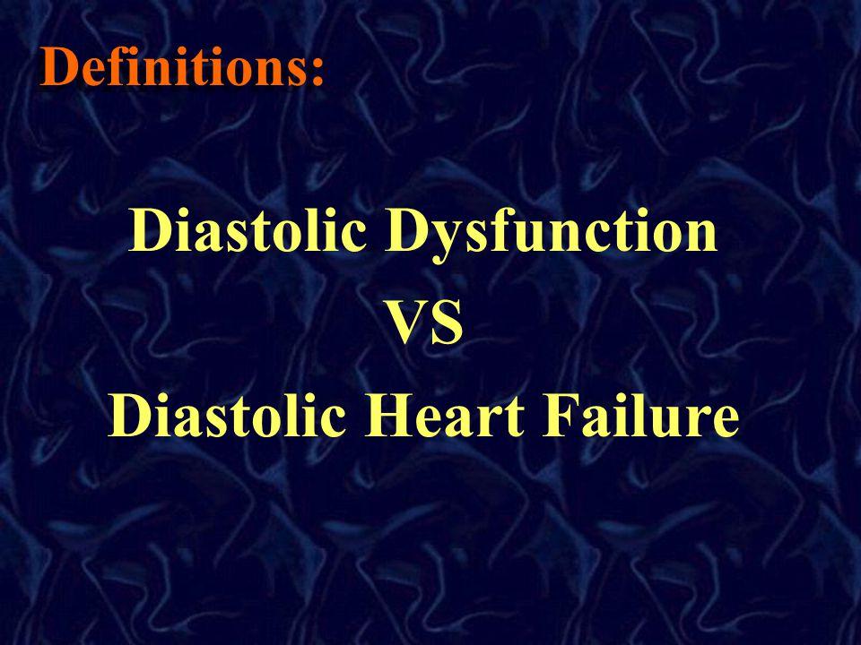 Definitions: Diastolic Dysfunction VS Diastolic Heart Failure