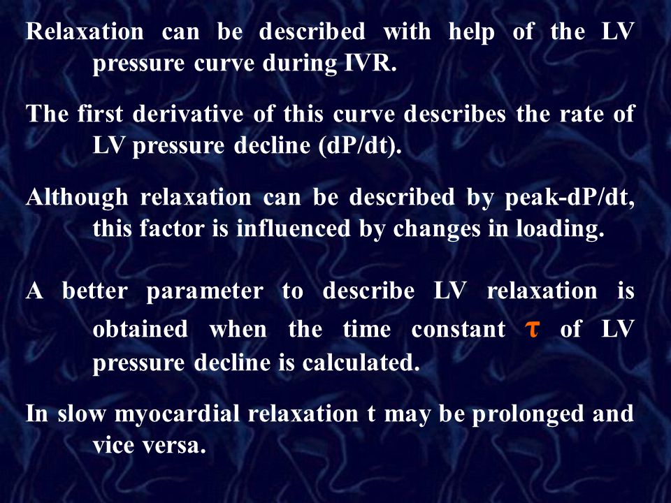 Relaxation can be described with help of the LV pressure curve during IVR.