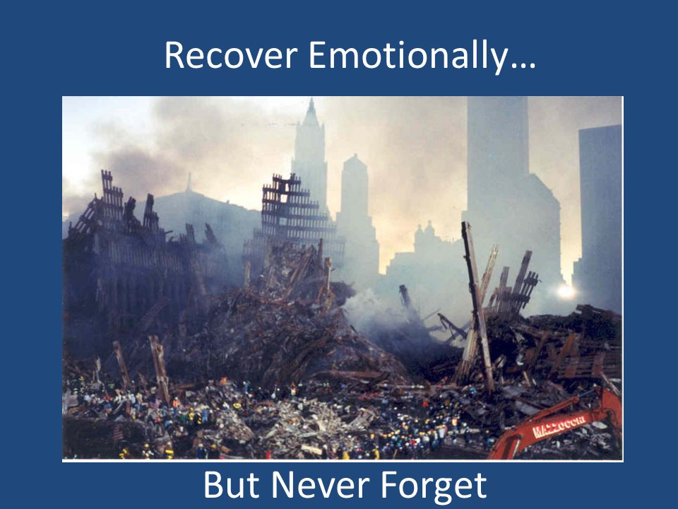 Recover Emotionally… But Never Forget