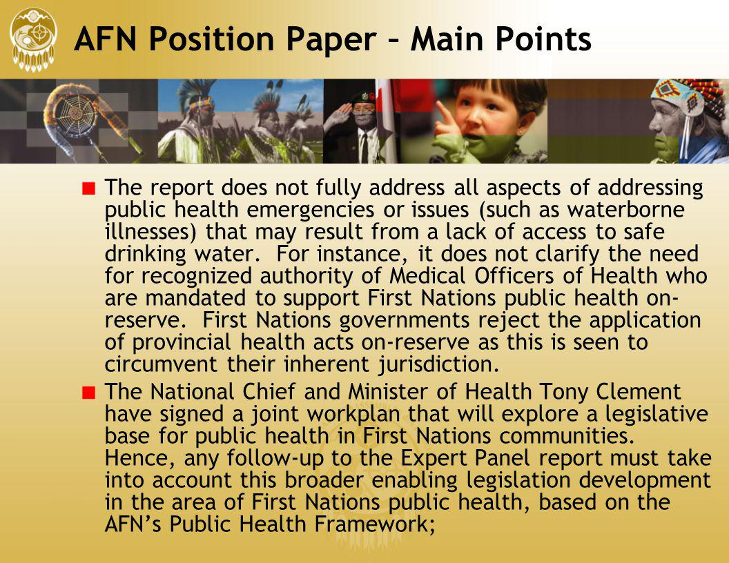 AFN Position Paper – Main Points The report does not fully address all aspects of addressing public health emergencies or issues (such as waterborne i