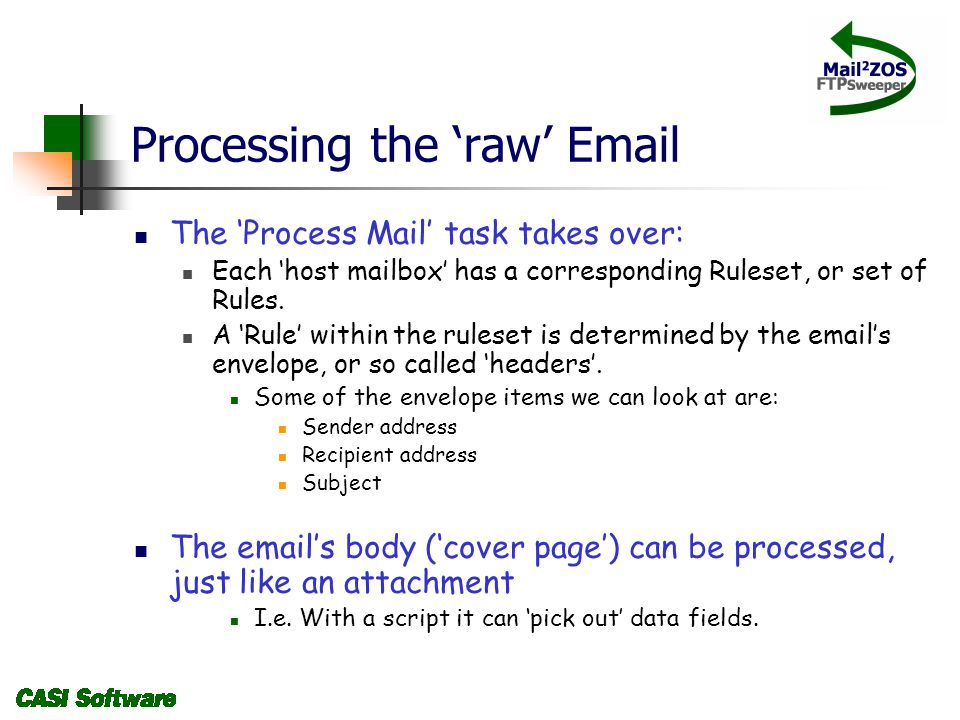 Processing the raw Email The Process Mail task takes over: Each host mailbox has a corresponding Ruleset, or set of Rules.
