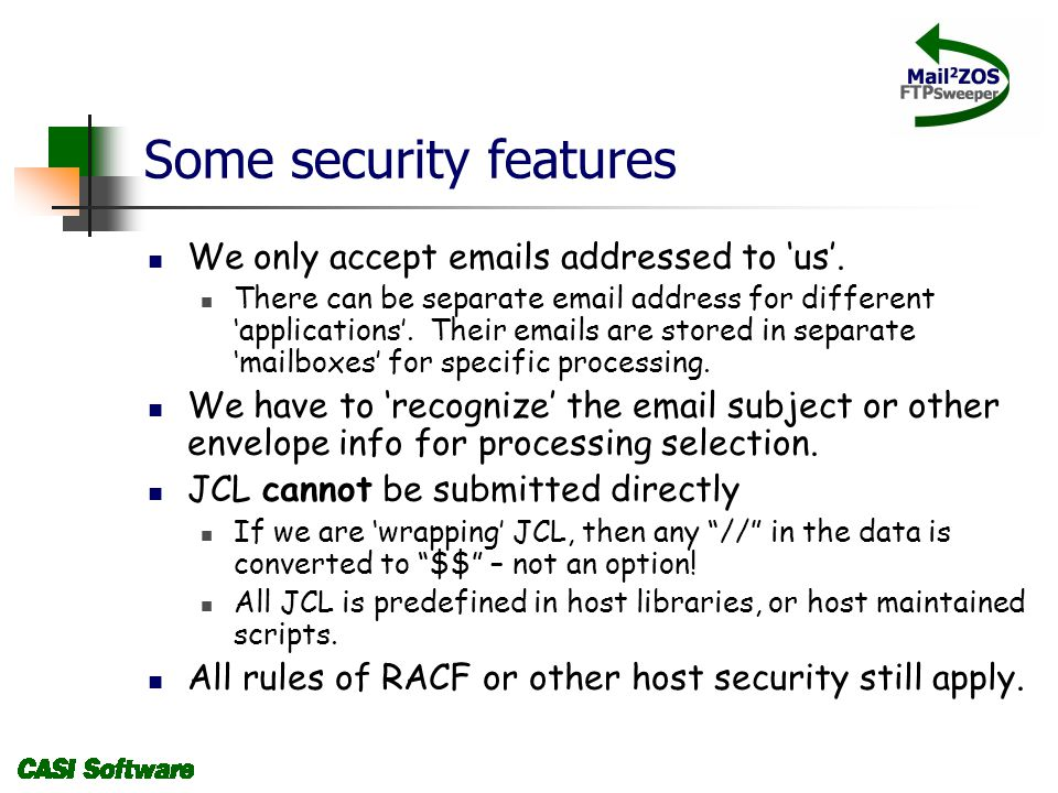 Some security features We only accept emails addressed to us.