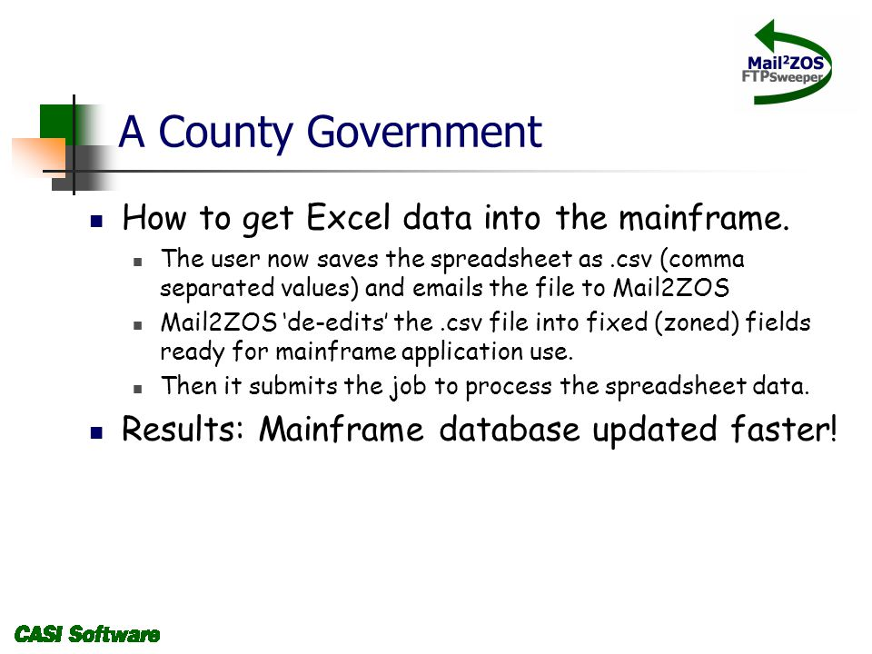 A County Government How to get Excel data into the mainframe.