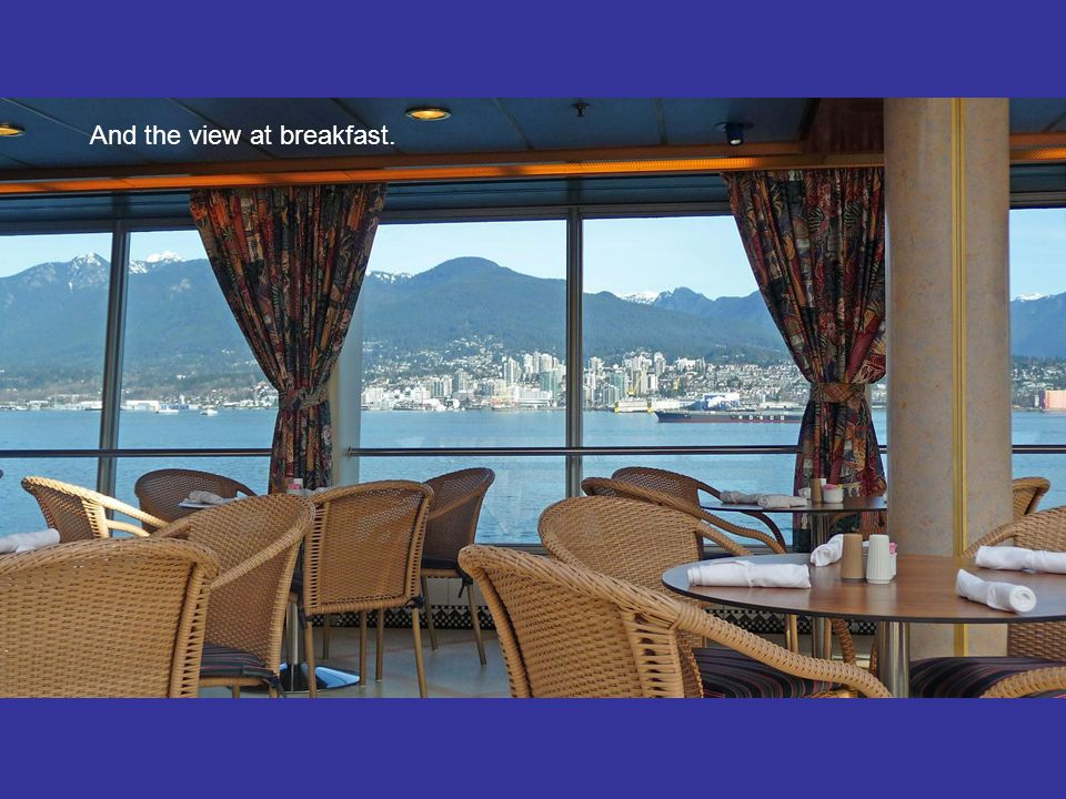 And the view at breakfast.