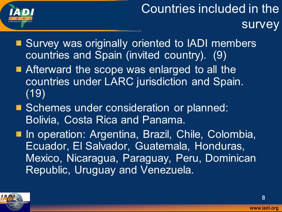 www.iadi.org 8 Countries included in the survey Survey was originally oriented to IADI members countries and Spain (invited country).