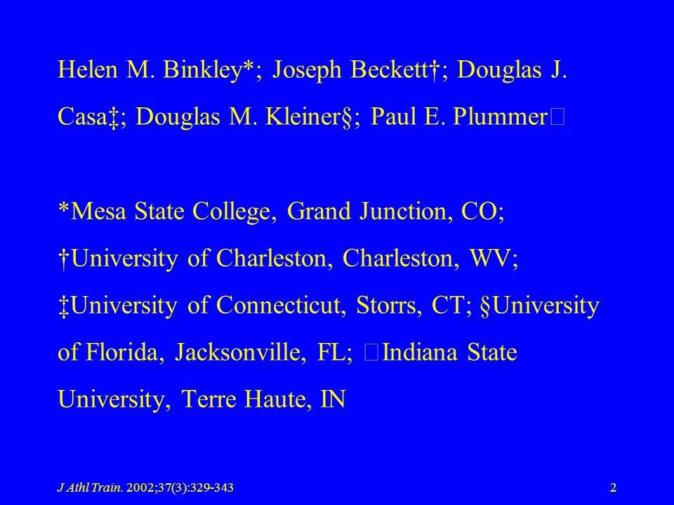 J Athl Train. 2002;37(3):329-3432 Helen M. Binkley*; Joseph Beckett; Douglas J.