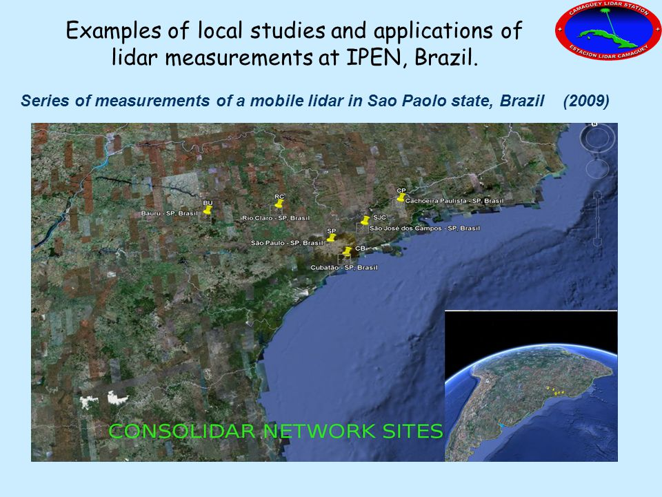 Series of measurements of a mobile lidar in Sao Paolo state, Brazil (2009) Examples of local studies and applications of lidar measurements at IPEN, Brazil.